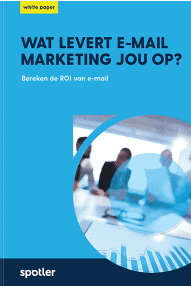 Spotler Wat levert E-mail Marketing jouw op